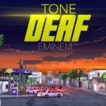 Eminem – Tone Deaf (Lyric Video)