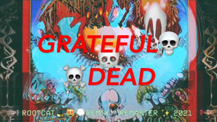 07   8:15   WHAT'S BECOME OF THE BABY   GRATEFUL DEAD   AOXOMOXOA   ROOTCAT REMIX REMASTER 2021