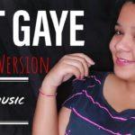 LUT GAYE || Female version|| Unplugged Cover || Jubin Nautiyal || T-series || Kooki Music