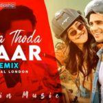 Thoda Thoda Pyar   Soft   Remix    DJ Dalal London   Stebin Bin   Neha Sharma   Sidharth Malhotra