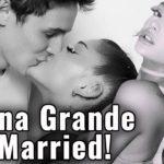 Ariana Grande Got Married to Dalton Gomez!!!