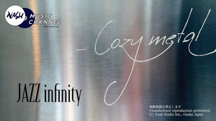 JAZZ infininy_Cozy metal