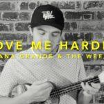 LOVE ME HARDER – Ariana Grande & The Weeknd (Ukulele Cover)