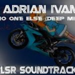 (Object Real life show racing 2007 Soundtrack) No One Else (Deep Mix) – Adrian Ivan