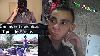 VideoReaccion a HolaSoyGerman   Tipos de Parejas , Llamadas telefonicas