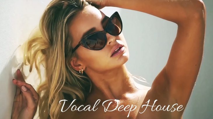 Vocal Deep House Mix 116 (8 May 2021)