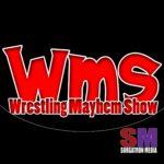 Wrestling Mayhem Show: Pro Wrestling Chat – #WWE #AEW
