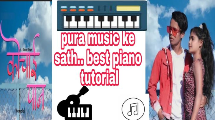 kochai ke pan piano (Casio) cg song TUTORIAL 😍