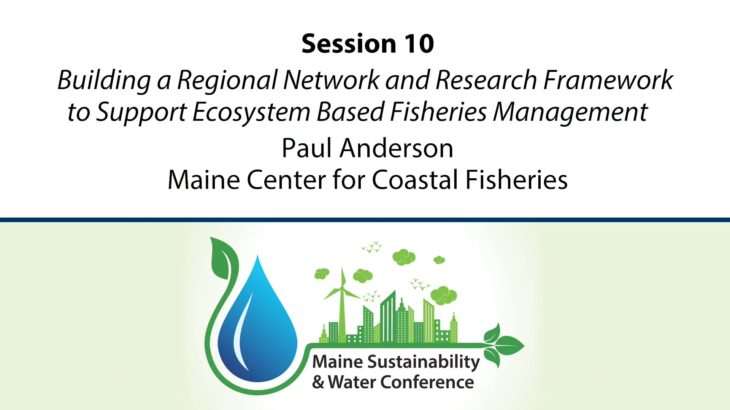 2021 MSWC Session 10- Paul Anderson, Maine Center for Coastal Fisheries