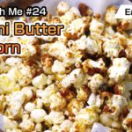 【Cook With Me #24】Easy Recipe   Umami Butter Popcorn(うまみバターポップコーン)