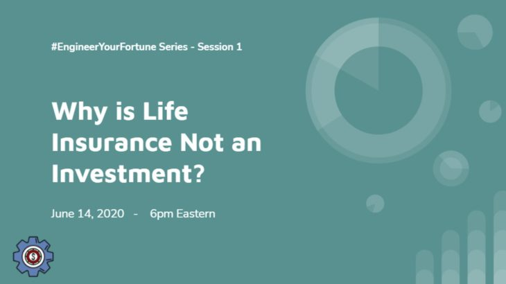 #EngineerYourFortune series: Why is Life Insurance NOT an Investment?