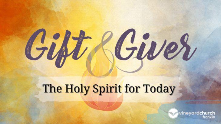 Gift & Giver: Spiritual Gifts