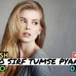 Humko Sirf Tumse Pyaar Hai | Deep Mix | Rahul Jain | Barsaat | DJ Ravish DJ Chico & DJ Sunny Groove