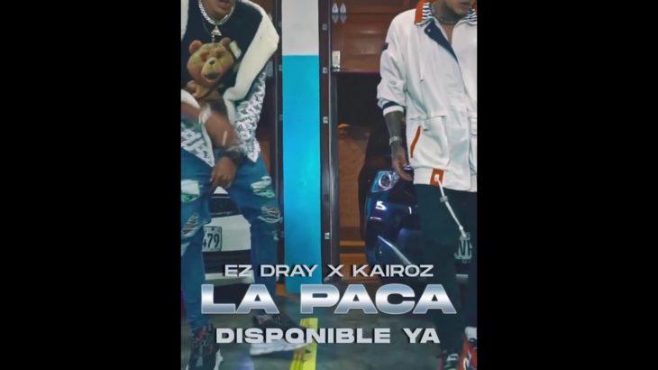 La Paca � Ez dray ft Kairoz (PROMOCIONAL) WWW.MUSICAURBANANACIONAL.COM