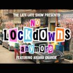 """No Lockdowns Anymore"" starring Ariana Grande – LLS"