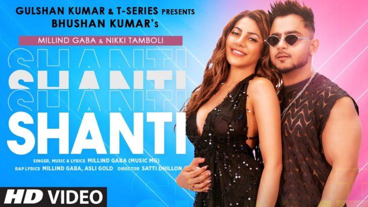 Shanti Official Video   Feat. Millind Gaba & Nikki Tamboli  Asli Gold  Satti Dhillon   Bhushan Kumar