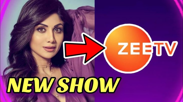 Shilpa Shetty to be in this ZEE TV New Upcoming Show? | ZeeTV Latest News 2021