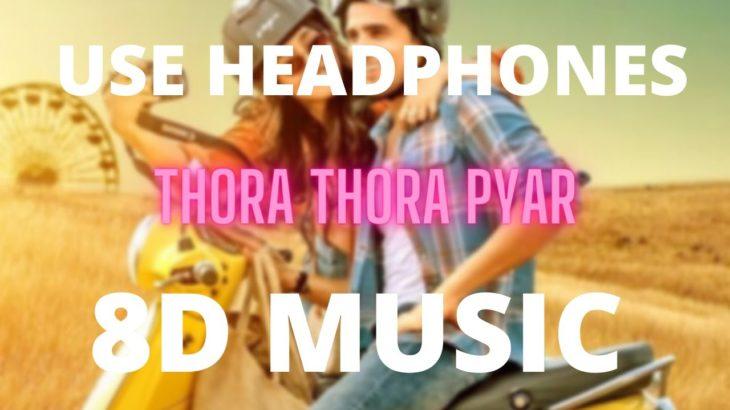 Thoda Thoda Pyaar (8D MUSIC) | Sidharth Malhotra,Neha Sharma|Stebin Ben,Nilesh Ahuja,Kumaar