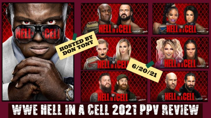 �WWE HELL IN A CELL 2021 PPV REVIEW + YOUR LIVE CALLS (Hosted By Don Tony) SUNDAY 6_20_2021.mp4