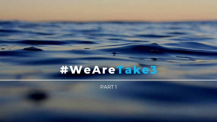 #WeAreTake3 Video Series Part 1