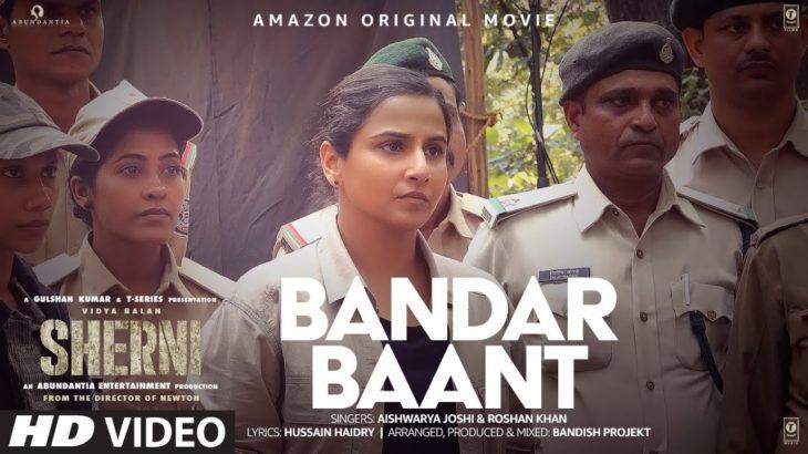Bandar Baant Video | Sherni |Vidya Balan, Vijay Raaz,Neeraj Kabi |Bandish Projekt |Aishwarya, Roshan