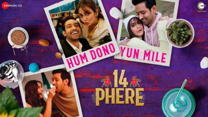 Hum Dono Yun Mile – 14 Phere | Vikrant Massey, Kriti Kharbanda | Raajeev B, Riya D & Rashi H