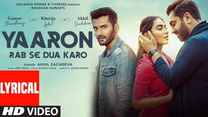 Yaaron Rab Se Dua Karo (Lyrical)| Akhil S,Khatija I,Gaurav C |Meet Bros,Rashmi-Virag | Bhushan K